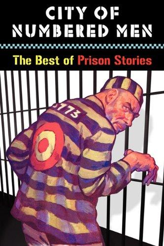 City of Numbered Men: The Best of Prison Stories: Locke, John, Ed.