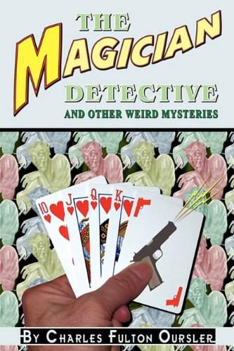9781935031123: The Magician Detective: And Other Weird Mysteries