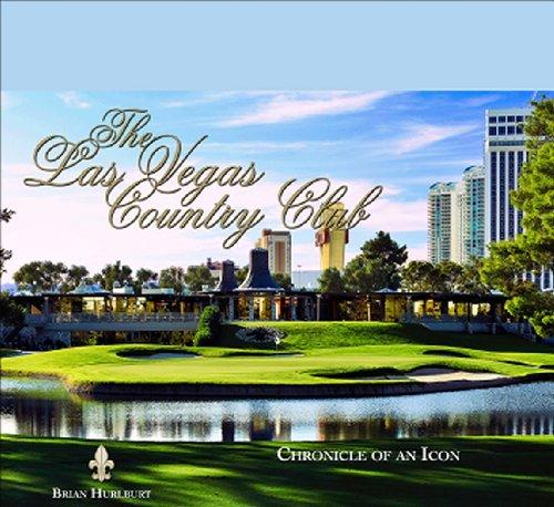 The Las Vegas Country Club: Chronicle of an Icon: Hurlburt, Brian
