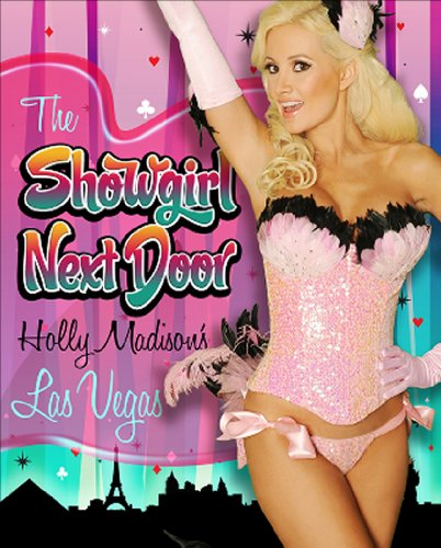 9781935043461: The Showgirl Next Door: Holly Madison's Las Vegas