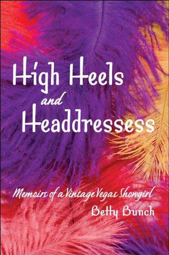 9781935043584: High Heels and Headdresses: Memoirs of a Vintage Vegas Showgirl