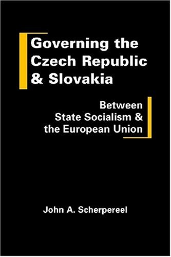 Governing the Czech Republic and Slovakia: Between State Socialism and the European Union (Hardback...