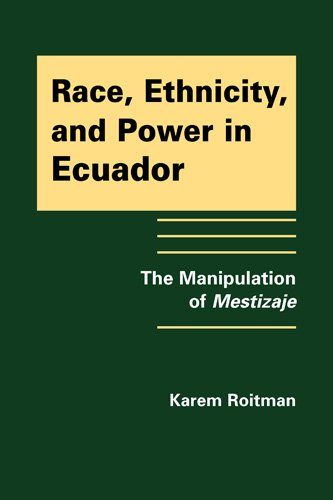 9781935049074: Race, Ethnicity, and Power in Ecuador: The Manipulation of Mestizaje