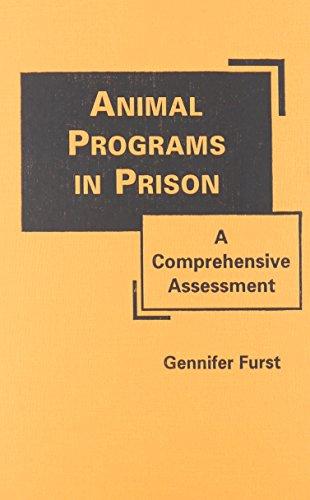 Animal Programs in Prison: A Comprehensive Assessment: Gennifer Furst