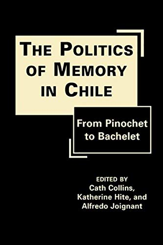 9781935049593: The Politics of Memory in Chile: From Pinochet to Bachelet