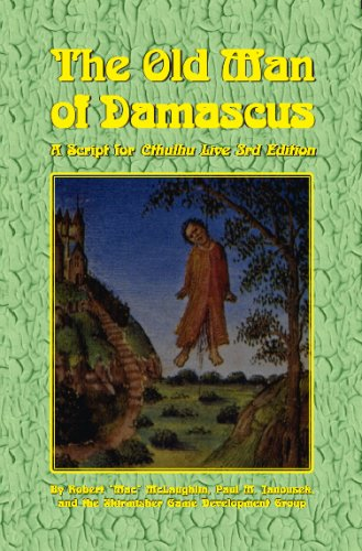 9781935050025: The Old Man of Damascus (A Script for Cthulhu Live 3rd Edition)