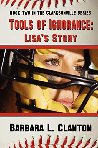 9781935053408: Tools of Ignorance - Lisa's Story (Clarksonville)
