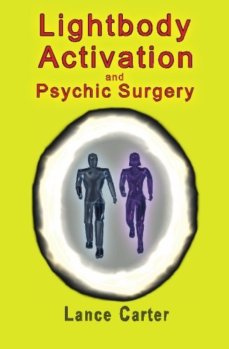 9781935057000: Lightbody Activation and Psychic Surgery