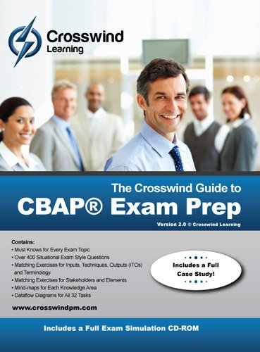 The Crosswind Guide to CBAP Exam Prep: Tony Johnson MBA