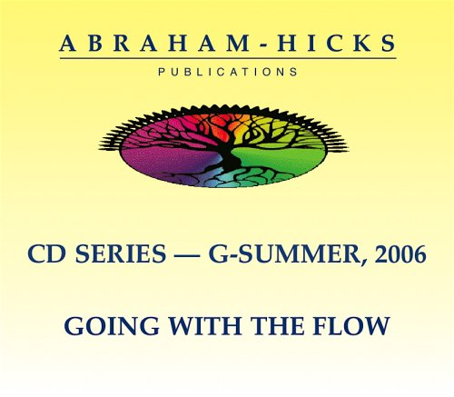 "Abraham-Hicks G-Series - Summer 2006 ""Going With The Flow (9781935063049) by Esther Hicks; Jerry Hicks"