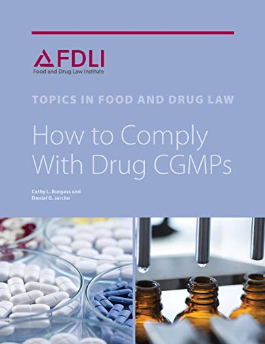 How to Comply with Drug Cgmps: Cathy L Burgess