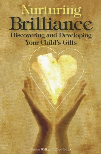 9781935067122: Nurturing Brilliance: Discovering and Developing Your Child's Gifts
