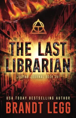 The Last Librarian: An AOI Thriller (The Justar Journal) (Volume 1): Brandt Legg