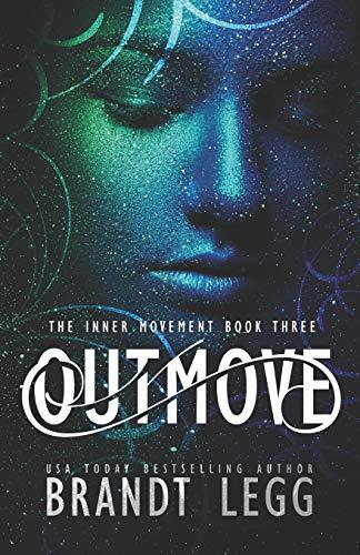 Outmove (The Inner Movement) (Volume 3): Brandt Legg