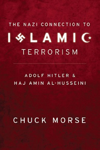 9781935071037: The Nazi Connection to Islamic Terrorism: Adolf Hitler and Haj Amin Al-Husseini