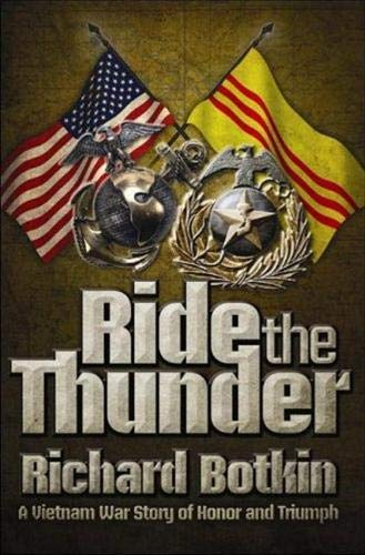 9781935071051: Ride the Thunder: A Vietnam War Story of Honor and Triumph