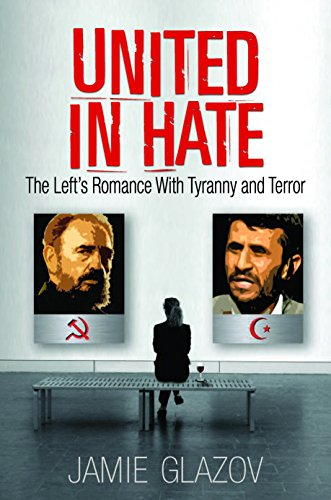 9781935071075: United in Hate: The Left's Romance With Tyranny and Terror