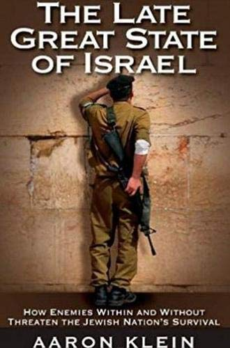 9781935071082: The Late Great State of Israel: How Enemies Within and Without Threaten the Jewish Nation's Survival