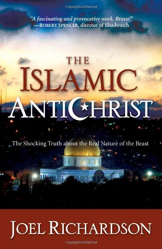 The Islamic Antichrist: The Shocking Truth about: Joel Richardson