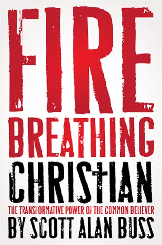 9781935071136: Fire Breathing Christians: The Transformative Power of the Common Believer
