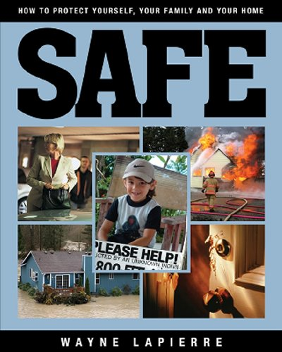 Safe: How to Protect Yourself, Your Family, and Your Home (1935071890) by Wayne LaPierre