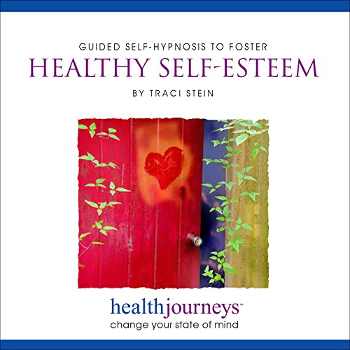 Guided Self-Hypnosis to Foster Healthy Self-Esteem: Traci Stein