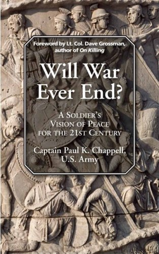 Will War Ever End?: A Soldier's Vision: Chappell, Paul K