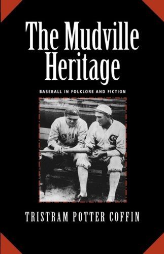 9781935073093: The Mudville Heritage: Baseball in Folklore and Fiction