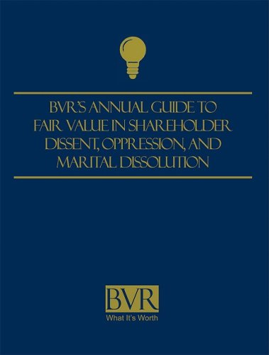 9781935081043: BVR's Guide to Fair Value in Shareholder Dissent, Oppression, and Marital Dissolution: 2008 Edition