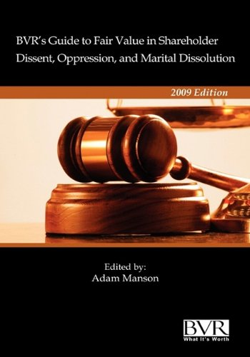 9781935081265: BVR's Guide to Fair Value in Shareholder Dissent, Oppression, and Marital Dissolution, 2009 Edition