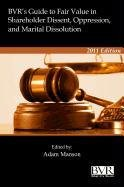 9781935081791: BVR's Guide to Fair Value in Shareholder Dissent, Oppression and Marital Dissolution