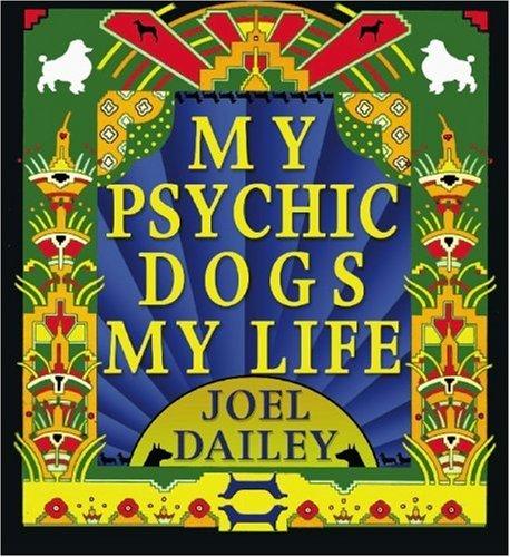 9781935084020: My Psychic Dogs, My Life