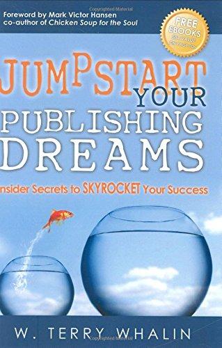 9781935085508: Jumpstart Your Publishing Dreams: Insider Secrets to SKYROCKET Your Success