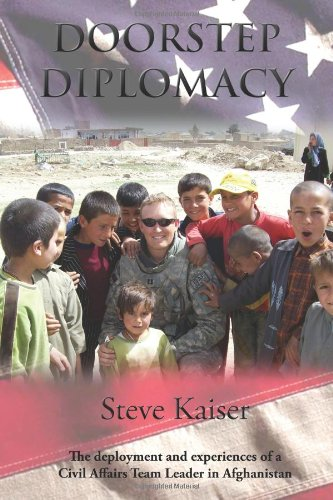 Doorstep Diplomacy: The deployment and experiences of a Civil Affairs Team Leader in Afghanistan: ...