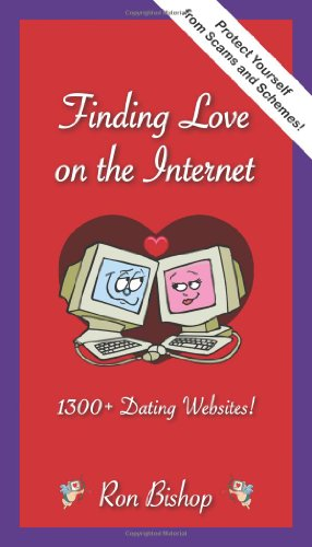 Finding Love on the Internet: 1300+ Dating Websites!: Ron Bishop