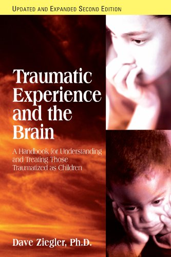 9781935089421: Traumatic Experience and the Brain: A Handbook for Understanding and Treating Those Traumatized As Children