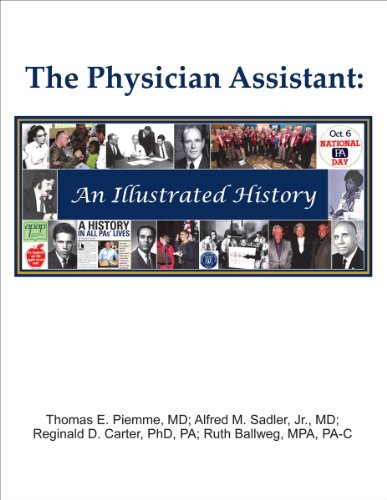 The Physician Assistant: An Illustrated History: MD, Thomas E.