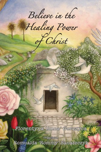 9781935089650: Believe in the Healing Power of Christ