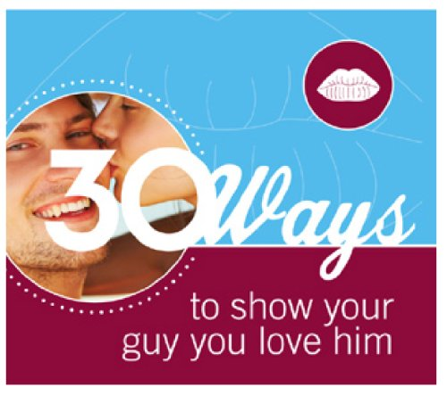 9781935094128: 30 Ways to show your Guy you love him