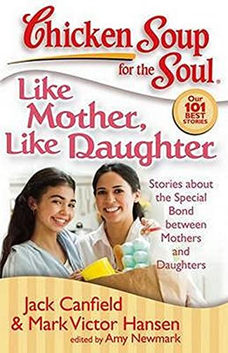 Chicken Soup for the Soul: Like Mother,: Jack Canfield, Mark