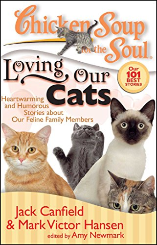 9781935096085: Chicken Soup for the Soul: Loving Our Cats: Heartwarming and Humorous Stories about our Feline Family Members
