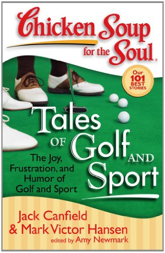 Chicken Soup for the Soul: Tales of: Jack Canfield, Mark