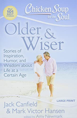 9781935096177: Chicken Soup for the Soul: Older & Wiser: Stories of Inspiration, Humor, and Wisdom about Life at a Certain Age