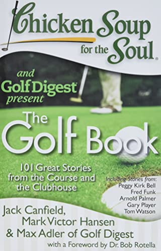 Chicken Soup for the Soul: The Golf: Jack Canfield, Mark
