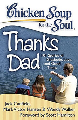 Chicken Soup for the Soul: Thanks Dad: Jack Canfield, Mark