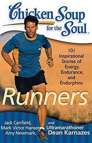 9781935096498: Chicken Soup for the Soul: Runners: 101 Inspirational Stories of Energy, Endurance, and Endorphins