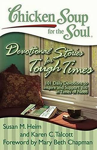 9781935096740: Chicken Soup for the Soul: Devotional Stories for Tough Times: 101 Daily Devotions to Inspire and Support You in Times of Need