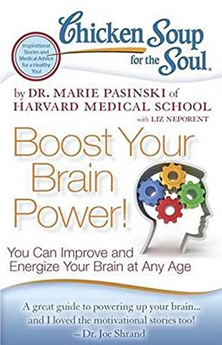 Chicken Soup for the Soul: Boost Your Brain Power!: You Can Improve and Energize Your Brain at Any ...