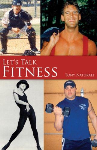 9781935097136: Tony Naturale: Let's Talk Fitness