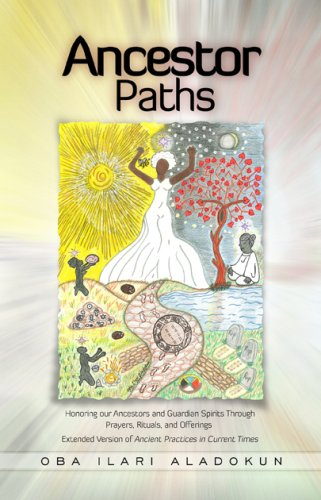 9781935097273: Ancestor Paths: Honoring our Ancestors and Guardian Spirits Through Prayers, Rituals, and Offerings